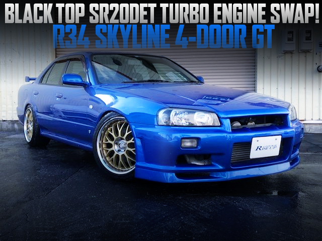 BLACK TOP SR20DET SWAPPED R34 SKYLINE 4-DOOR GT TO BLUE