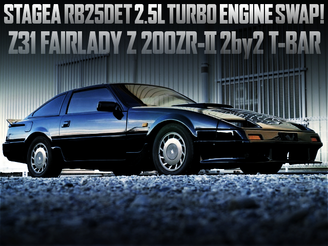 STAGEA RB25DET TURBO ENGINE SWAPPED Z31 200ZR-2 2by2 T-BAR