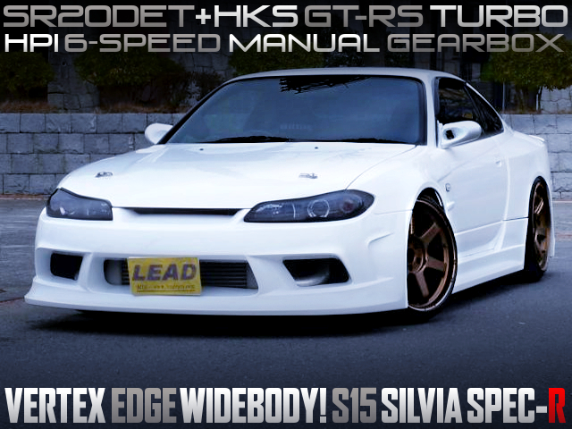 SR20DET With GTRS TURBO And HPI 6MT INTO S15 SILVIA VERTEX EDGE WIDEBODY