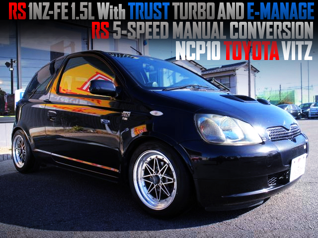 1NZ With TRUST TURBO AND E-MANAGE INTO A NCP10 TOYOTA VITZ