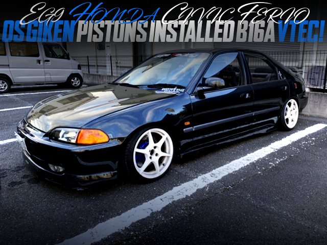 OS-GIKEN PISTONS INSTALLED B16A VTEC INTO A EG9 CIVIC FERIO