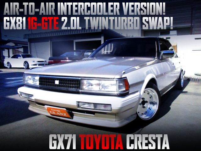 Air-TO-Air VERSION 1G-GTE SWAPPED GX71 CRESTA