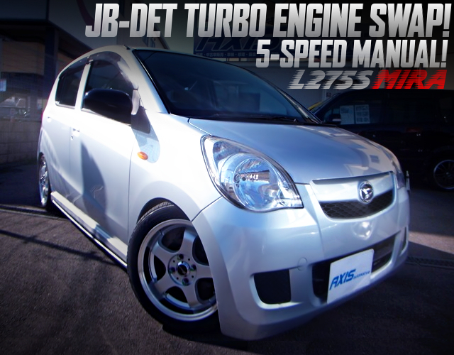 JB-DET AND 5MT SWAPPED L275S DAIHATSU MIRA