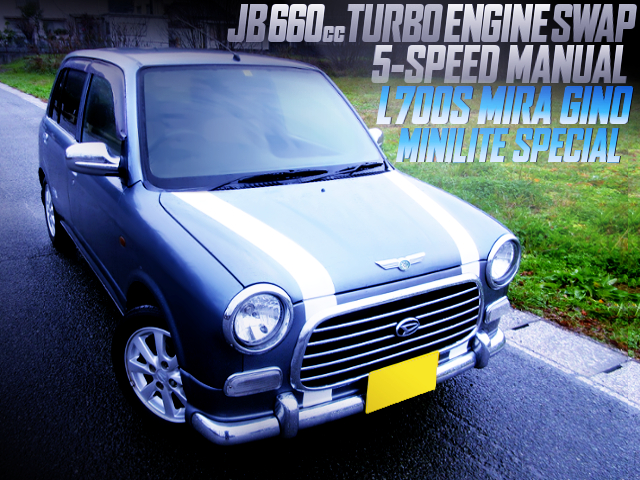 INLINE-FOUR TO JB TURBO ENGINE SWAP TO L700S MIRA GINO MINILITE SPECIAL