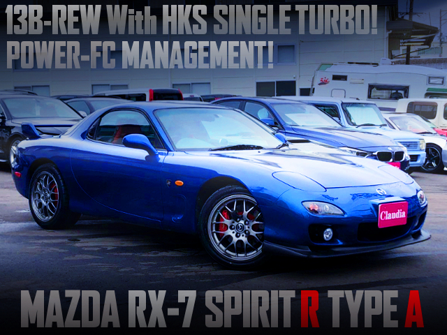 13B-REW With HKS SINGLE TURBO OF MAZDA RX7 SPIRIT-R TYPE-A