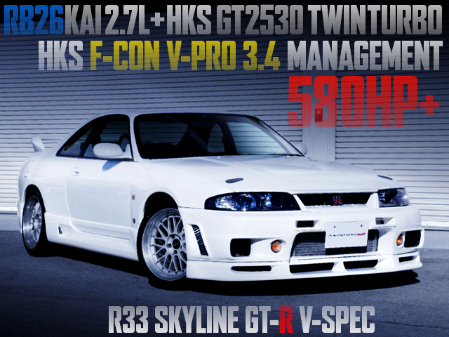 RB26 2700cc AND GT2530 TWIN TURBO WITH R33 GT-R V-SPEC OF 580HP OVER