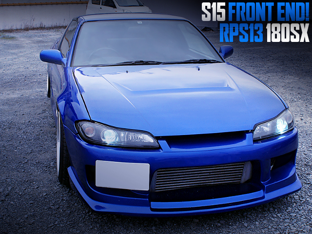 S15 FRONT END TO 180SX OF SILEIGHTY CUSTOM