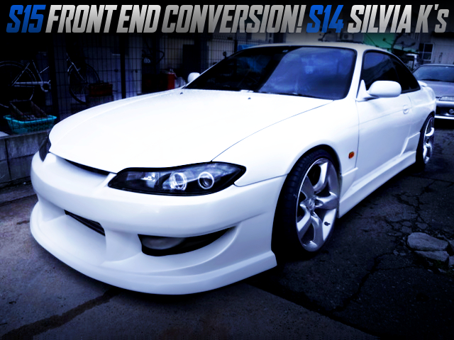 S15 FRONT END CONVERSION TO S14 SILVIA K's