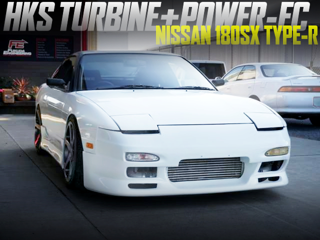 HKS TURBO AND POWER-FC WITH 180SX TYPE-R