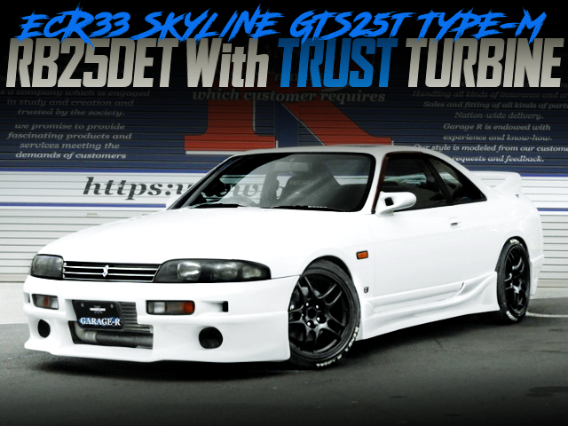 RB25DET With TRUST TURBINE INTO ECR33 SKYLINE GTS25T TYPE-M