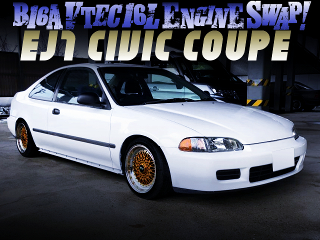 B16A VTEC SWAPPED EJ1 CIVIC COUPE