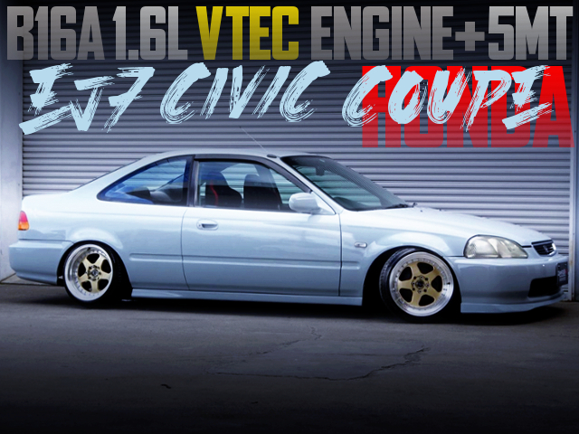 B16A VTEC ENGINE AND 5MT SWAPPED EJ7 CIVIC COUPE