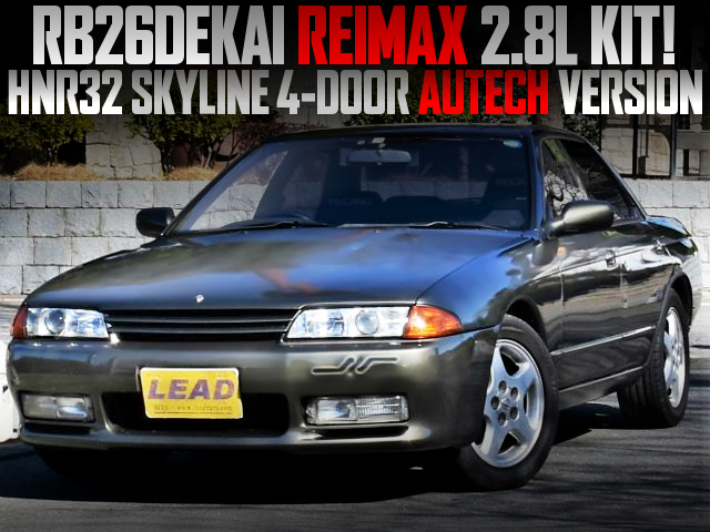 RB26DE With REIMAX 2800cc KIT INTO HNR32 SKYLINE AUTECH VERSION