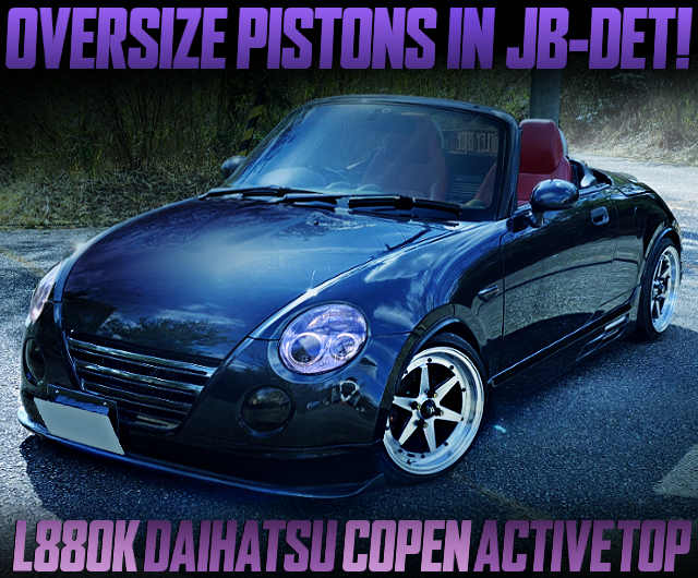 OVERSIZE PISTONS IN JBDET TURBO ENGINE INSTALLED L880K COPEN