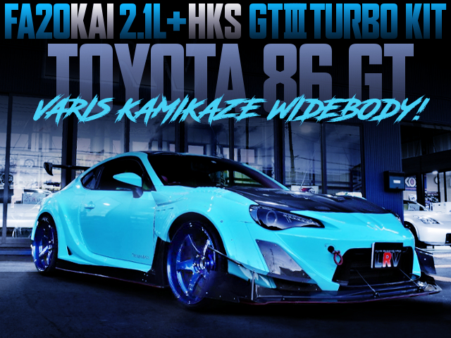 VARIS KAMIKAZA BODY AND HKS GT3 TURBO WITH ZN6 TOYOTA 86 GT