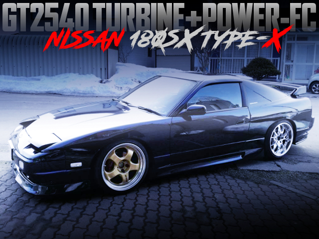 GT2540 TURBO AND POWER-FC OF 180SX TYPE-X