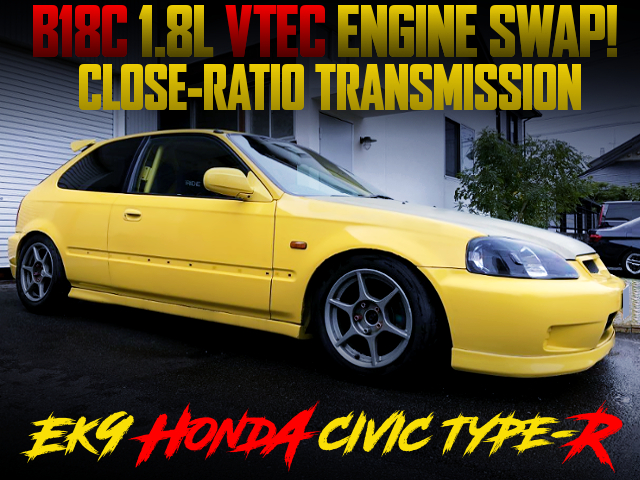 B18C VTEC AND CLOSE RATIO GEARBOX INTO EK9 CIVIC TYPE-R