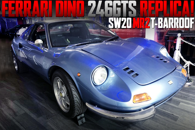 FERRARI DINO 246 GTS REPLICA OF SW20 MR2 T-BARROOF