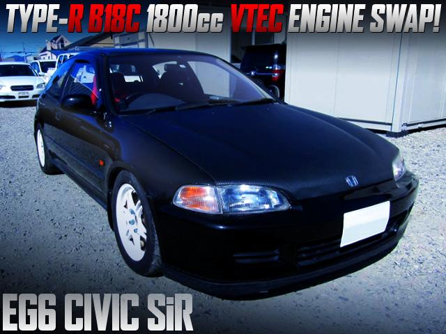 B18C VTEC ENGINE SWAPPED EG6 CIVIC SiR.