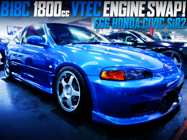 B18C 1800cc VTEC SWAPPED EG6 CIVIC SiR2