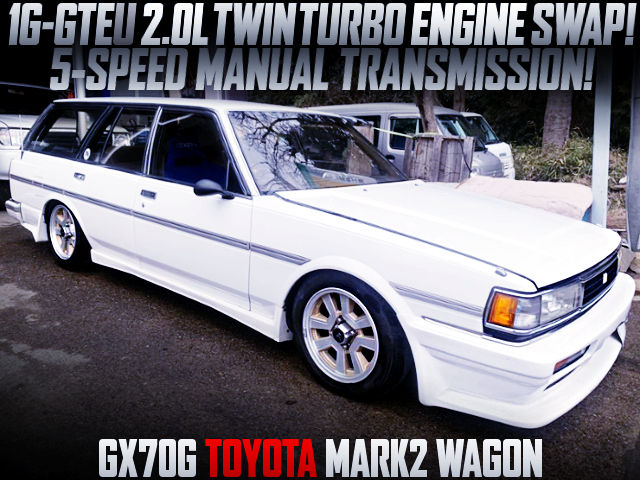 1G-GTEU TWIN TURBO SWAP GX70G MARK2 WAGON