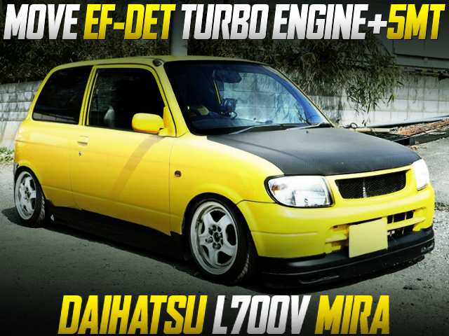 MOVE EF-DET AND 5MT SWAPPED L700V MIRA VAN TO YELLOW