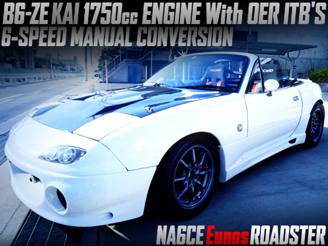 B6-ZE 1750cc With OER ITBs AND 6MT INTO NA6CE ROADSTER