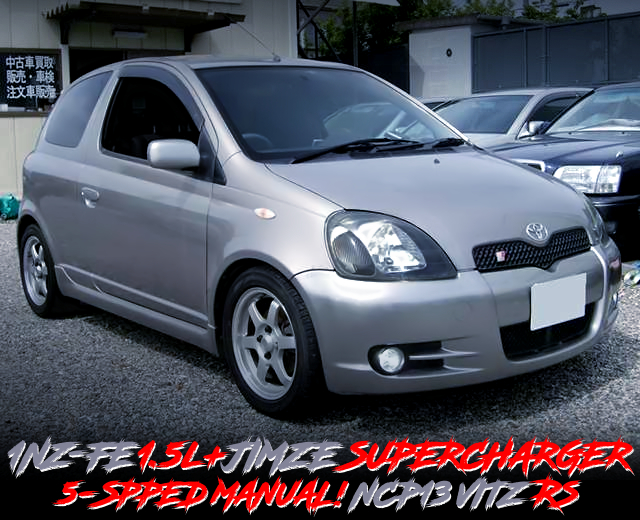1NZ-FE With JIMZE SUPERCHARGER INTO NCP13 VITZ RS.