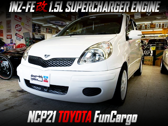 1NZ-FE With SUPERCHARGER INTO NCP21 TOYOTA FunCargo.