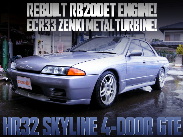 REBUILT RB20DET With ECR33 ZENKI TURBINE INTO HR32 SKYLINE 4-DOOR GTE