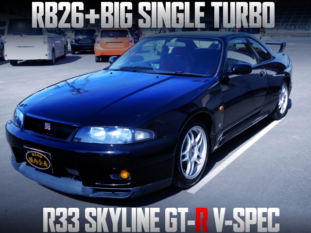RB26 BIG SINGLE TURBO OF R33 GT-R V-SPEC