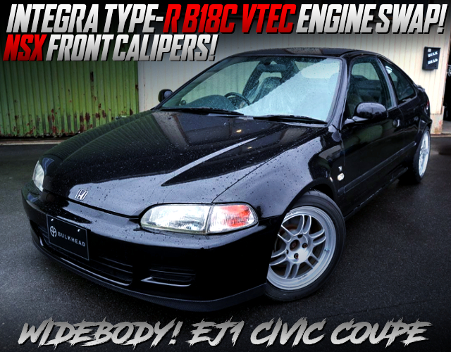 INTEGRA TYPE-R B18C SWAP With 5MT INTO EG1 CIVIC COUPE WIDEBODY.