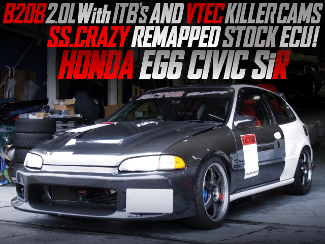 B20B with ITB'S AND VTEC KILLER CAMS INTO EG6 CIVIC SiR.