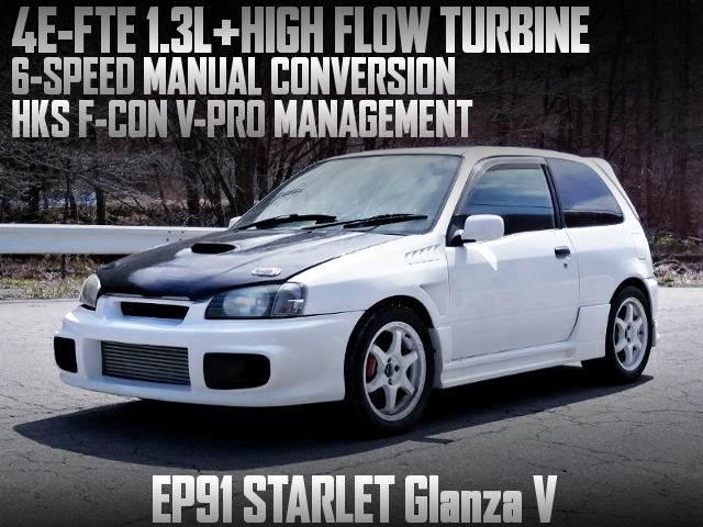 4E-FTE With HIGH FLOW TURBO AND 6MT INTO EP91 STARLET Glanza V.