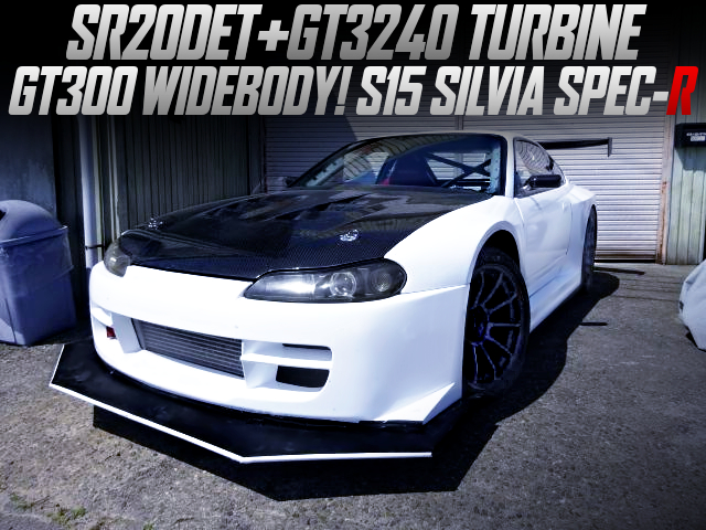 GT3240 TURBO AND GT300 WIDEBODY BUILT OF S15 SILVIA SPEC-R.