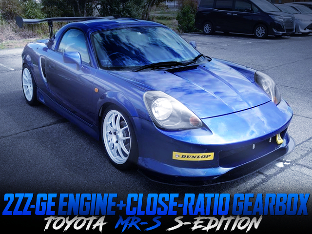 2ZZ-GE AND CLOSE-RATIO GEARBOX INTO ZZW30 TOYOTA MR-S S-EDITION.