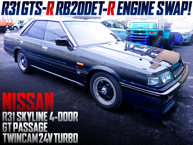 R31 GTS-R RB20DET-R POWERED R31 SKYLINE 4-DOOR GT PASSAGE TWINCAM 24V TURBO.