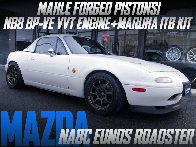 BE-VE VVT ENGINE With MARUHA IBT KIT OF NA8C EUNOS ROADSTER.