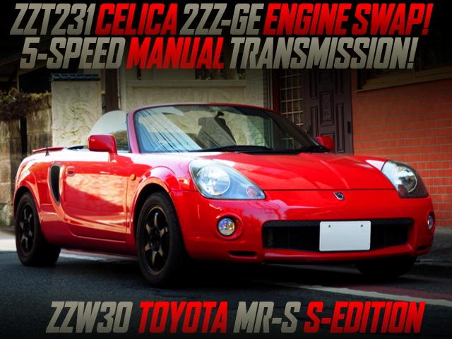 CELICA 2ZZ-GE ENGINE SWAPPED ZZW30 MR-S S-EDITION.