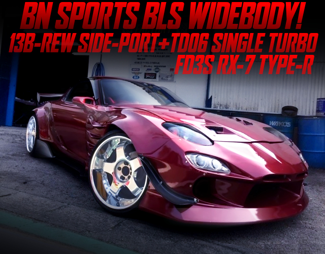 TD06 SINGLE TURBO ON 13B-REW SIDE-PORT INTO FD3S RX-7 BN-SPORTS BLS WIDEBODY.