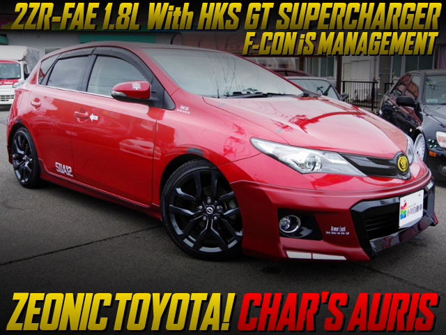 2ZR With HKS GT SUPERCHARGER And F-CON iS OF CHAR'S AURIS.