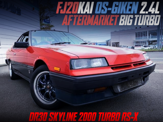 FJ20 With OS-GIKEN 2.4L KIT AND AFTERMARKET BIG TURBO INTO DR30 IRON MASK SKYLINE 2000 TURBO RS-X.