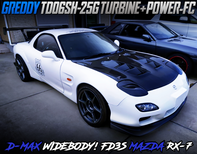 TD06SH-25G TURBO AND POWER-FC INTO FD3S RX7 D-MAX WIDEBODY.