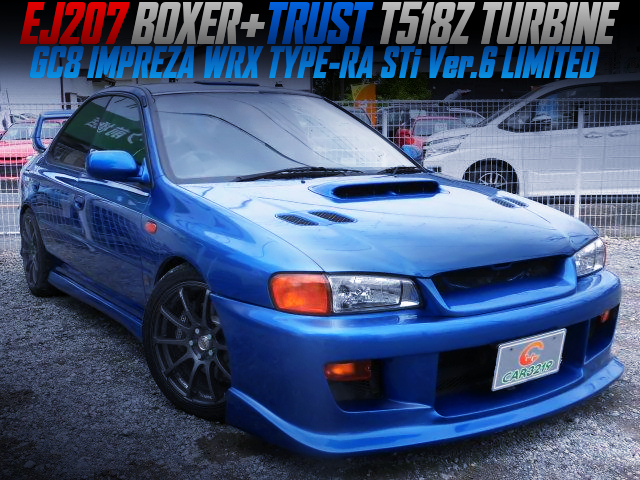 EJ207 With T518Z TURBINE INTO GC8 IMPREZA WRX TYPE-RA STi Ver.6 LIMITED.