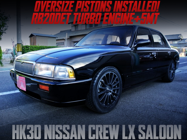 RB20DET TURBO ENGINE and 5MT SWAPPED HK30 NISSAN CREW LX SALOON.