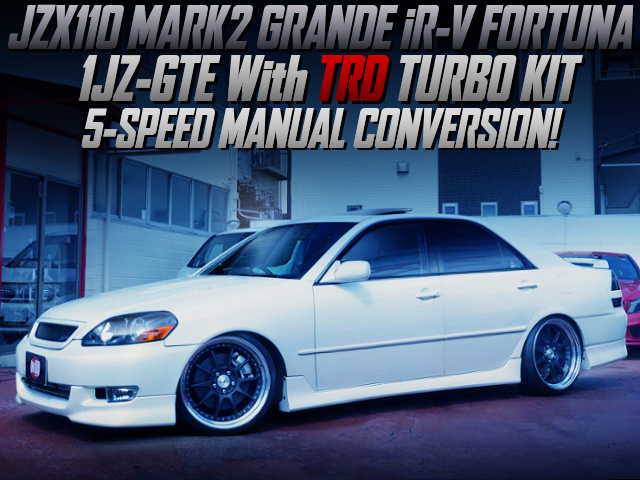 TRD TURBO KIT AND 5MT CONVERSION TO JZX110 MARK2 GRANDE iRV FORTUNA.