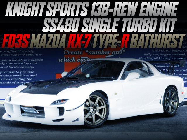 KNIGHT SPORTS 13B-REW With SS480 SINGLE TURBO KIT INTO FD3S RX-7 TYPE-R BATHURST.