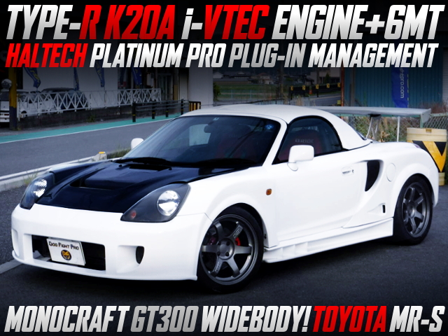 K20A i-VTEC ENGINE AND 6MT INTO TOYOTA MR-S TO MONOCRAFT GT300 WIDEBODY.