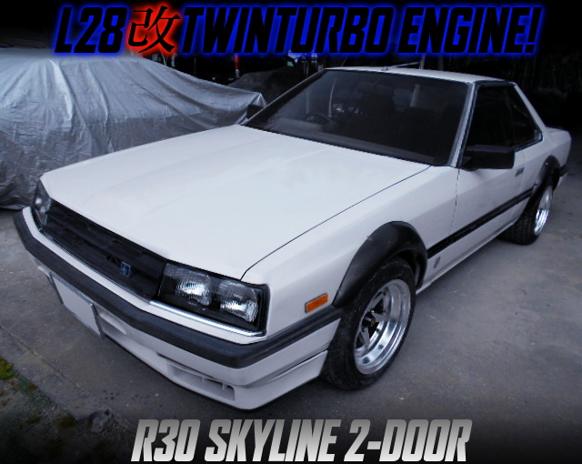 L28KAI TWINTURBO ENGINE INSTALLED R30 SKYLINE 2-DOOR.