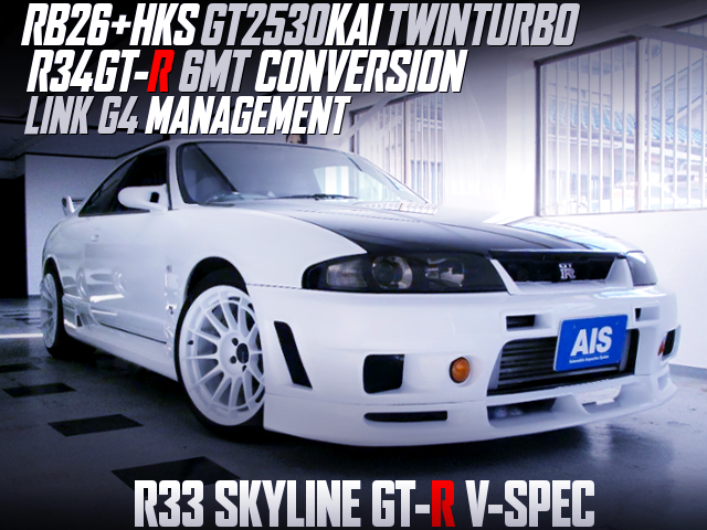 RB26DETT GT2530KAI TWINTURBO AND 6MT INTO R33 GT-R V-SPEC WHITE.